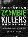 The Christian Zombie Killers Handbook (eBook): Slaying the Living Dead Within
